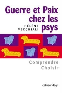 Hélène Vecchiali - Guerre et paix chez les psys - Comprendre Choisir.