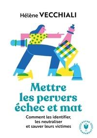 Téléchargement gratuit de livre électronique Mettre les pervers échec et mat  in French 9782501098366 par Hélène Vecchiali