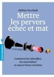 Hélène Vecchiali - Mettre les pervers échec et mat.