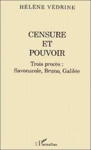 Hélène Védrine - Censure et pouvoir. - Trois procès : Savonarole, Bruno, Galilée.