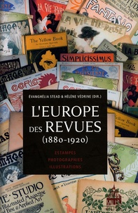 Hélène Védrine et Evanghélia Stead - L'Europe des revues (1880-1920) - Estampes, photographies, illustrations.