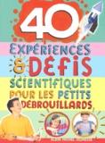 Hélène Veilleux - 40 expériences & défis scientifiques pour les petits débrouillards.