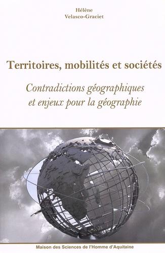 Territoires, mobilités et sociétés. Contradictions géographiques et enjeux pour la géographie
