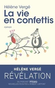 Ebook francais télécharger La vie en confettis  9782221245729