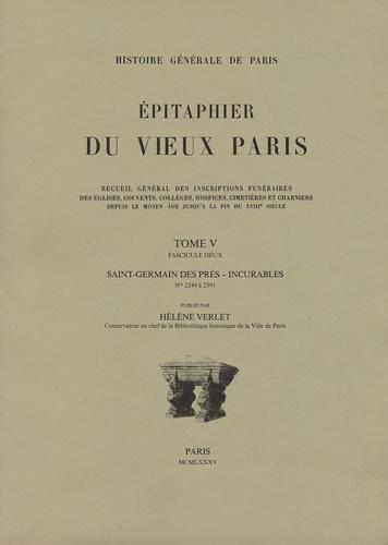 Hélène Verlet - Epitaphier du Vieux Paris - Tome 5 fascicule deux, Saint-Germain des Prés - Incurables N° 2244 à 2591.