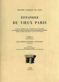 Hélène Verlet - Epitaphier du Vieux Paris - Tome 5, fascicule 2, Saint-Germain-des-Prés - Incurables.