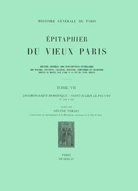 Hélène Verlet - Epitaphier du Vieux Paris - Tome 7, Jacobins-Saint-Dominique - Saint-Julien Le Pauvre N° 3120 à 3637.