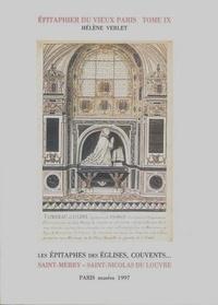 Hélène Verlet - Epitaphier du Vieux Paris - Tome 9, Saint-Merry - Saint-Nicolas du Louvre N° 3957 à 4447.
