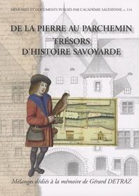 Hélène Viallet et Michel Pastoureau - De la pierre au parchemin - Trésors d'histoire savoyarde - Mélanges dédiés à la mémoire de Gérard Détraz.