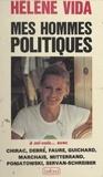 Hélène Vida et Marcel Jullian - Mes hommes politiques - À mi-voix... avec Chirac, Debré, Faure, Guichard, Marchais, Mitterrand, Poniatowski, Servan-Schreiber.