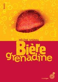 Hélène Vignal - Bière grenadine.
