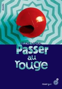 Hélène Vignal - Passer au rouge.