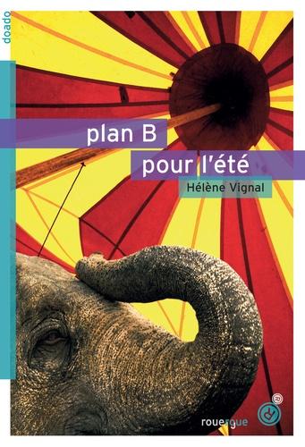 Hélène Vignal - Plan B pour l'été.