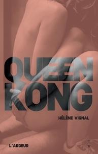 Hélène Vignal - Queen Kong.