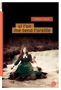 Hélène Vignal - Si l'on me tend l'oreille.