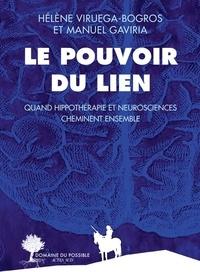 Le pouvoir du lien- Quand l'hippothérapie et les neurosciences cheminent ensemble - Hélène Viruega Bogros pdf epub
