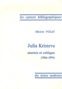 Hélène Volat - Julia Kristeva - Oeuvres et critique 1966-1994.