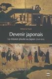 Hélène Vu Thanh - Devenir japonais - La mission jésuite au Japon (1549-1614).