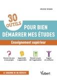 Hélène Weber - 30 outils pour bien démarrer mes études - Enseignement supérieur.