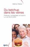 Hélène Weber - Du ketchup dans les veines - Pratiques managériales et illusions : le cas McDonald's.