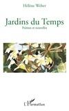 Hélène Weber - Jardins du temps - Poèmes et nouvelles.