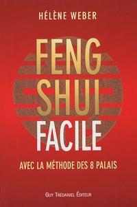 Le Feng Shui facile- Avec la méthode des 8 palais - Hélène Weber |