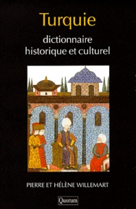 Hélène Willemart et Pierre Willemart - Turquie - Dictionnaire historique et culturel.