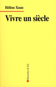 Hélène Xuan - Vivre un siècle.