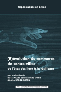 (R)évolution du commerce de centre-ville : de l'état des lieux à la résilience - Hélène Yildiz |