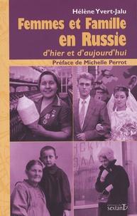 Hélène Yvert-Jalu - Femmes et famille en Russie - D'hier et d'aujourd'hui.