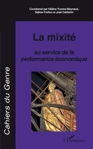 Hélène-Yvonne Meynaud et Sabine Fortino - Cahiers du genre N° 47, 2009 : La mixité au service de la performance économique.