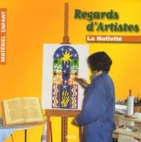 Hélènette Goulon et Michèle Mélières - Regards d'Artistes - La Nativité - Matériel enfant.