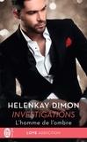 HelenKay Dimon - Investigations Tome 1 : L'homme de l'ombre.