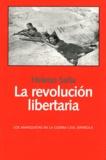 Heleno Saña - La revolucion libertaria - Las anarquistas en la Guerra Civil espanola.