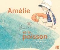 Helga Bansch - Amélie et le poisson.