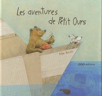 Helga Bansch - Les aventures de Petit Ours.