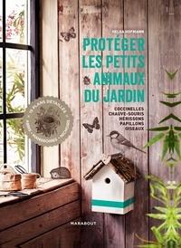 Helga Hofmann - Protéger les petits animaux du jardin - Coccinelles, chauves-souris, hérissons, papillons, oiseaux.