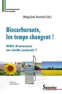Helga-Jane Scarwell - Biocarburants : les temps changent ! Effet d'annonce ou réelle avancée ?.