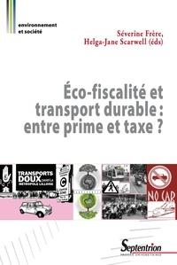 Helga-Jane Scarwell et Séverine Frère - Eco-fiscalité et transport durable : entre prime et taxe ?.