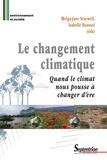 Helga-Jane Scarwell et Isabelle Roussel - Le changement climatique - Quand le climat nous pousse à changer d'ère.