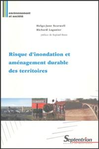 Helga-Jane Scarwell et Richard Laganier - Risque d'inondation et aménagement durable des territoires.