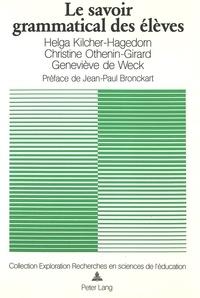 Helga Kilcher-hagedorn et Christine Othenin-girard - Le savoir grammatical des élèves - Recherches et réflexions critiques.