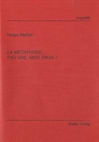 Helga Maillet - La métaphore, pas une, mais trois !.
