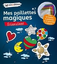Téléchargez gratuitement des livres pdf Mes paillettes magiques Etincelant  - Avec 20 feuilles à paillettes et 12 planches à décorer par Helge Glatzel-Poch (Litterature Francaise)