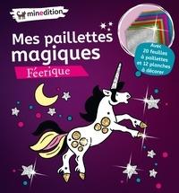Mes paillettes magiques Féérique - Avec 20 feuilles à paillettes et 12 planches à décorer.pdf