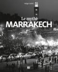 Helge Sobik - Le mythe Marrakech.