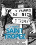 Helge Sobik - Le mythe Saint-Tropez.