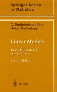 Helge Toutenburg et C. Radhakrishna Rao - Linear Models - Least Squares and Alternatives.