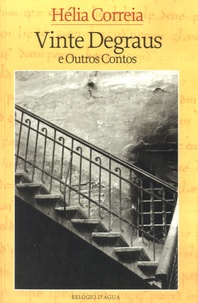 Hélia Correia - Vinte degraus e outros contos - Edition en portugais.