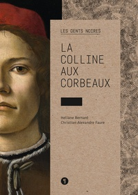 Héliane Bernard et Christian-Alexandre Faure - Les dents noires Tome 1 : La colline aux corbeaux.